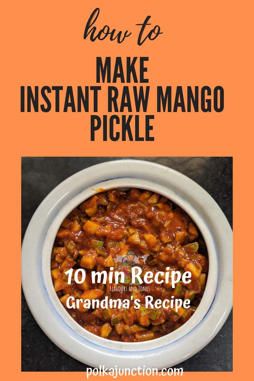 recipe to make instant raw mango pickle