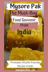 Read about Mysore Pak, the must-buy edible souvenir to buy from India. Also includes the video recipe and printable vegan-friendly recipe. India | Asia | Souvenir | Food | Shopping | cooking | Vegan | Vegetarian | Family | TamilNadu
